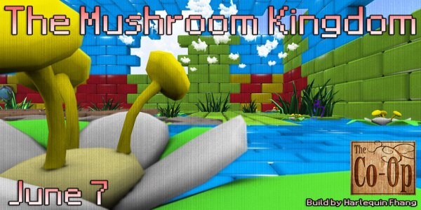 The-Co-Op-Presents_-The-Mushroom-Kingdom---June-7---21st